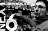 [ NEXT ] S01 E06 – DENI DE REALITE – FT. DIDIER SUPER (ECOLOGIE ET EFFONDREMENT)
